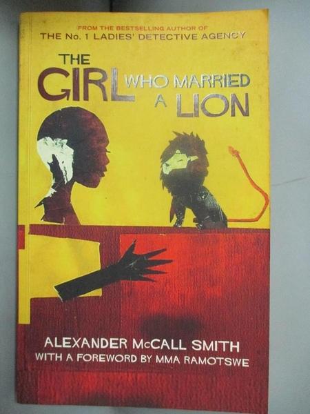 【書寶二手書T9/原文小說_GKW】The girl who married a lion_Alexander McCall Smith