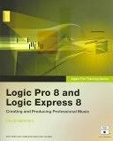 二手書博民逛書店 《Logic Pro 8 and Logic Express 8》 R2Y ISBN:0321502922