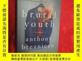二手書博民逛書店Brutal罕見Youth (小16開,硬精裝) 【詳見圖】Y5460 Thomas Dunne Books
