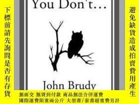 二手書博民逛書店If罕見at First You Don t...Y410016 John Brudy Start Class