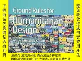 二手書博民逛書店Ground罕見Rules In Humanitarian Design (ad Reader)-人道主義設計的基
