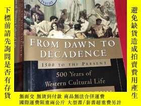 二手書博民逛書店From罕見Dawn to Decadence:1500 to the Present: 500 Years of