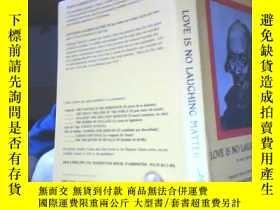 二手書博民逛書店LOVE罕見IS NO LAUGHING MATTERY6699