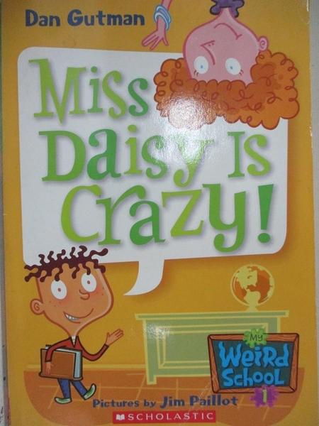 【書寶二手書T1/少年童書_HA8】My Weird School #1: Miss Daisy Is Crazy!_Dan Gutman
