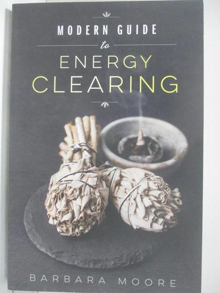 【書寶二手書T9/星相_BB1】Modern Guide to Energy Clearing_Moore, Barbara