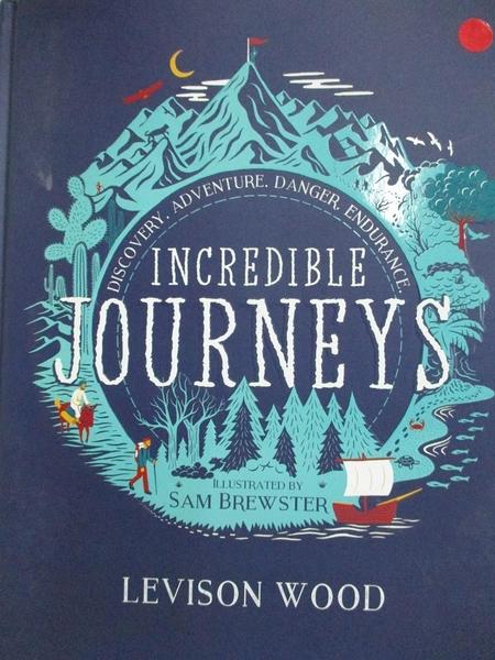 【書寶二手書T9/少年童書_EGA】Incredible Journeys: Discovery, Adventure, Danger, Endurance_Levison Wood