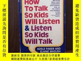 二手書博民逛書店How罕見to Talk So Kids Will Listen and Listen So Kids Will