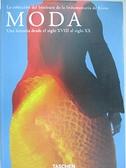 【書寶二手書T9/設計_KSE】Moda: Una Historia Desde El Siglo XVIII Al Siglo XX_Not Available (NA)