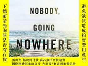 二手書博民逛書店Being罕見Nobody, Going Nowhere, Revised-無名小卒,無處可逃,改過自新Y43