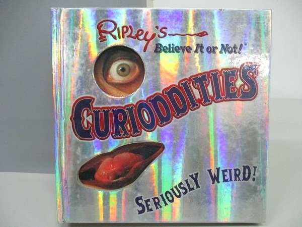 【書寶二手書T2/原文小說_ACU】Ripley s Believe it or Not! Curioddities - Seriously Weird!