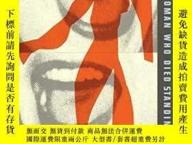 二手書博民逛書店Interviewing罕見Matisse, Or The Woman Who Died Standing Up奇