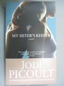 【書寶二手書T3/原文小說_LEA】My Sister s Keeper_Picoult