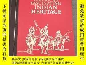 二手書博民逛書店America's罕見fascinating Indian heritage》 美國迷人的印度遺產[精裝大16開,