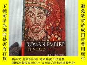 二手書博民逛書店THE罕見ROMAN EMPIRE DIVIDED 400-70