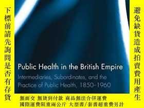 二手書博民逛書店Public罕見Health In The British EmpireY256260 Amna Khalid