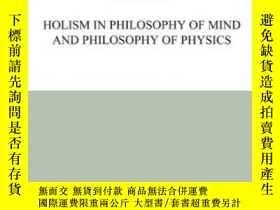 二手書博民逛書店Holism罕見In Philosophy Of Mind And Philosophy Of Physics-心