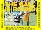 二手書博民逛書店The罕見Ball Is Round-球是圓的Y436638 David Goldblatt Penguin