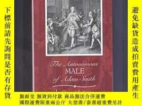 二手書博民逛書店The罕見Autonomous Male Of Adam SmithY256260 Steward Justm