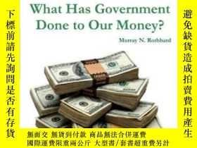 二手書博民逛書店What罕見Has Government Done To Our Money?Y364682 Rothbard