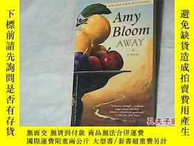 二手書博民逛書店Amy罕見Bloom Away - a novel (new york times bestseller)Y8