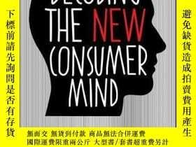 二手書博民逛書店Decoding罕見the New Consumer Mind: How and Why We Shop and