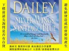 二手書博民逛書店Silver罕見Wings, Santiago BlueY362136 Photo Credit: Jan..