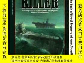二手書博民逛書店Hunter-Killer:罕見U.S. Escort Carriers in the Battle of the