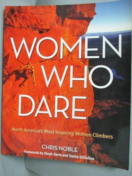 【書寶二手書T6/原文小說_ZHZ】Women Who Dare: North America's Most Inspi