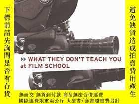 二手書博民逛書店What罕見They Don t Teach You At Film SchoolY256260 Camill