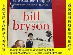 二手書博民逛書店The罕見Mother Tongue 包 ,有點水印Y203616 Bill Bryson(比爾·布萊森)