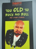【書寶二手書T8/原文小說_NHH】Too Old to Rock and Roll (Oxford Bookworms