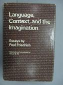【書寶二手書T5/大學文學_ZDI】Language, Context, amd the Imagination