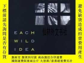 二手書博民逛書店【罕見】Each Wild Idea:Writing, Phot