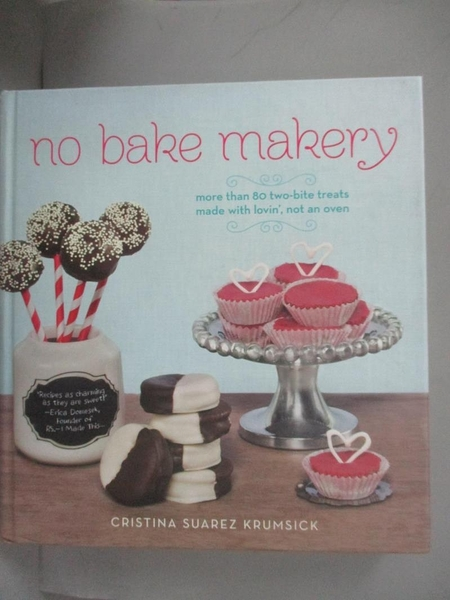 【書寶二手書T1/餐飲_QOM】No Bake Makery-More Than 80 Two-Bite..._Krumsick