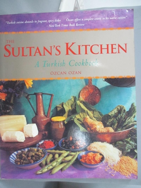 【書寶二手書T5/餐飲_XEL】The Sultan's Kitchen: A Turkish Cookbook [over 150 Recipes]_Ozan, Ozcan