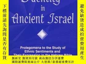 二手書博民逛書店【精裝英文原版】罕見《古代以色列人的種族與身份》Ethnicity and Identity in Ancient