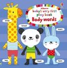 Baby's Very First Play Book Body Words 小寶貝的第一本單字書:身體篇 精裝硬頁書