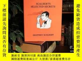 二手書博民逛書店Scalbert s罕見Selected Secrets (Limited Out of Print)Y397