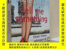 二手書博民逛書店Tell罕見Me Something (lean close,w