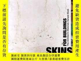 二手書博民逛書店Skins罕見for Buildings: The Architect s Materials Sample Bo