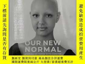 二手書博民逛書店our罕見new normal stories of teens with cancerY19139 bria