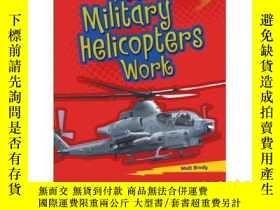 二手書博民逛書店How罕見Military Helicopters WorkY3