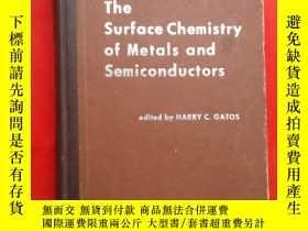 二手書博民逛書店the罕見SURFACE CHEMISTRY OF METALS AND SEMICONDUCTORS(金屬和半導