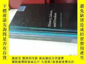 二手書博民逛書店History,Labour,and罕見FreedomY2659