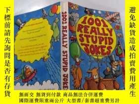 二手書博民逛書店1001罕見really Stupid jokes:1001個非常愚蠢的笑話Y212829 不祥 不祥