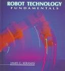 二手書博民逛書店 《Robot Technology Fundamentals》 R2Y ISBN:0827382367│Delmar Pub