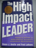 【書寶二手書T7/傳記_XBR】The High Impact Leader: Moments Matter in Ac