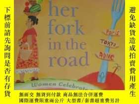 二手書博民逛書店Her罕見Fork In The Road: Women Celebrate Food And Travel (t