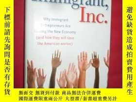 二手書博民逛書店Immigrant,罕見Inc.: Why Immigra (小