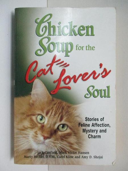 【書寶二手書T1/心理_CT8】Chicken Soup for the Cat Lover's Soul: Stories of Feline…